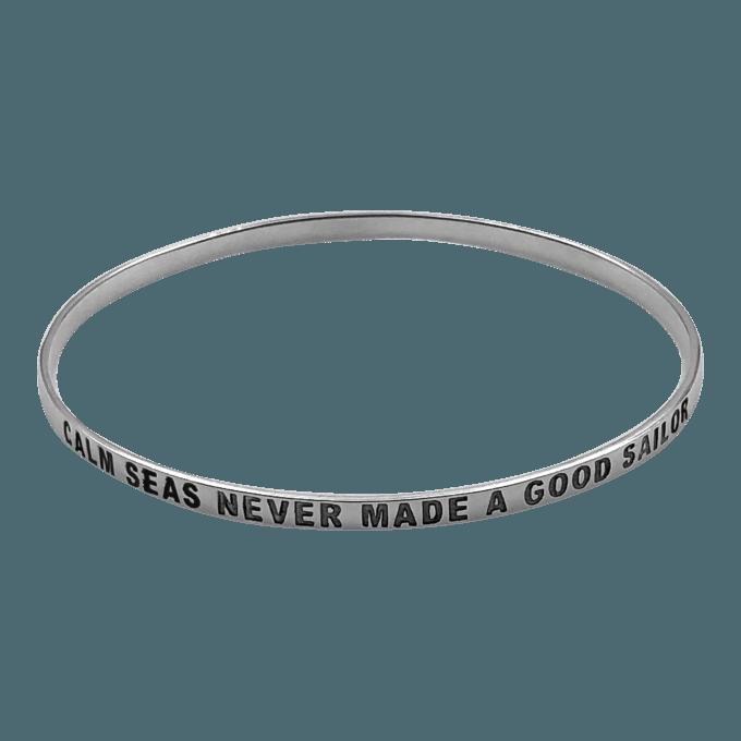 CALM SEAS NEVER MADE A GOOD SAILOR bangle bracelet
